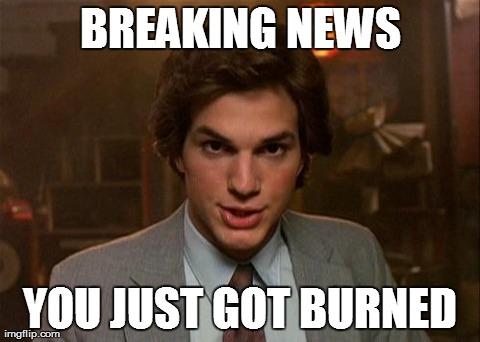 Breaking-News-You-Just-Got-Burned-Funny-Burn-Meme-Image.jpg