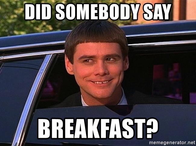 did-somebody-say-breakfast.jpg