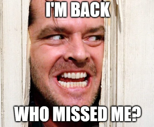 Im Back Who Missed Me Jack Nicholson The Shining.PNG